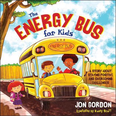 The Energy Bus for Kids By Gordon, Jon
